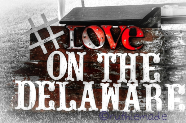 #loveontheDelaware