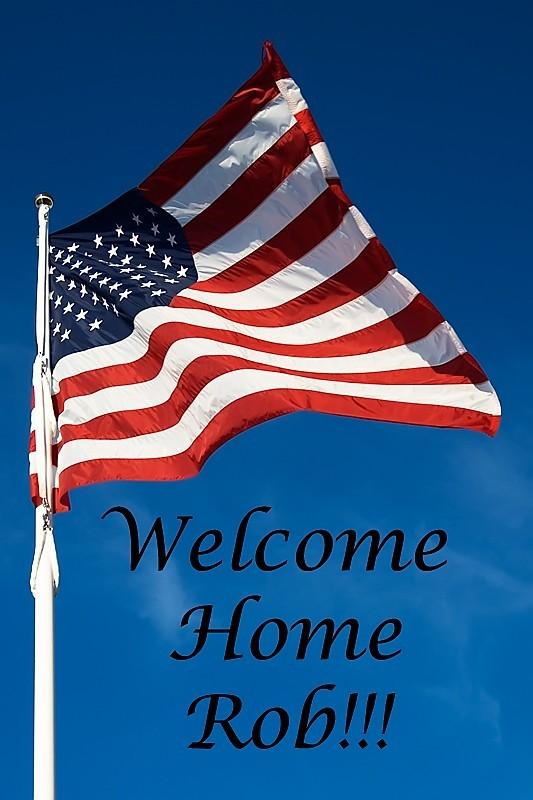 welcome home Rob