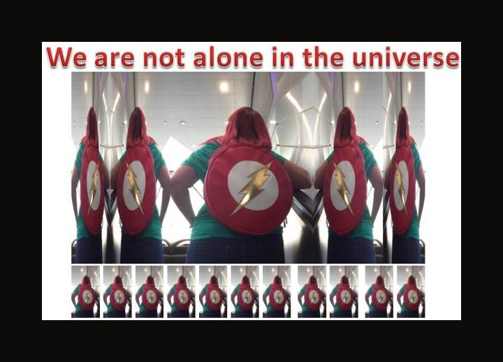 WE are not ALONE in the universe