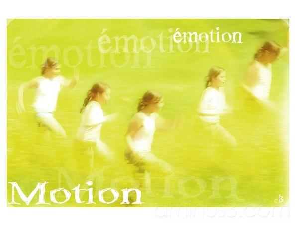 E-Motion...