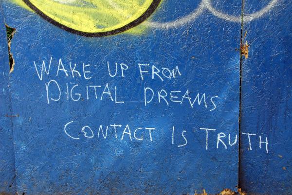 wake up from digital dreams