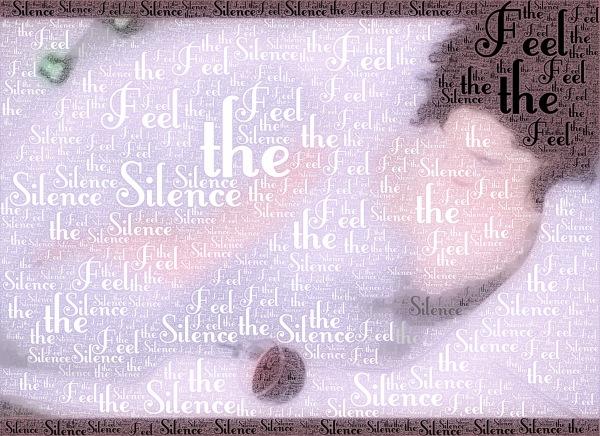 ~*~ feel the silence (art) ~*~