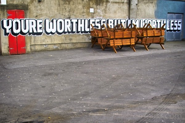 Your worthless but I'm worth less - graffiti