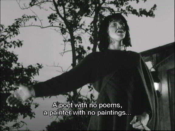 A poet with no poems, a painter with no paintings.