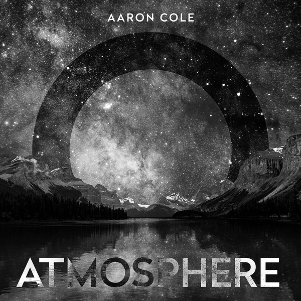 Aaron Cole - Atmosphere - New EP on iTunes!