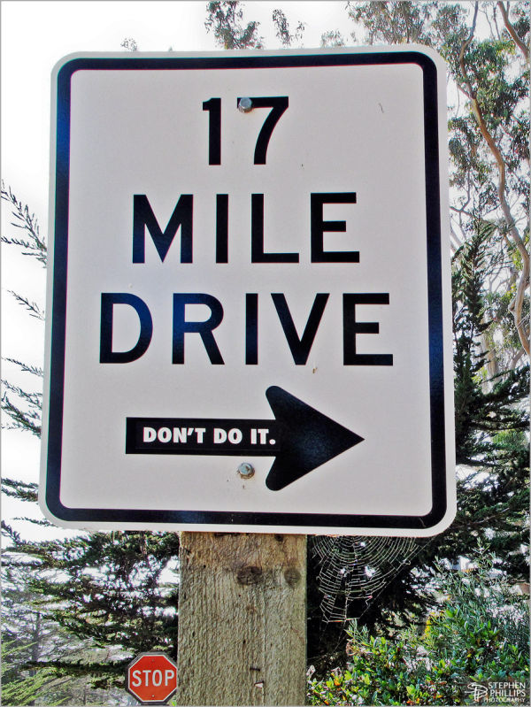 don't take the 17 mile drive in Carmel, CA