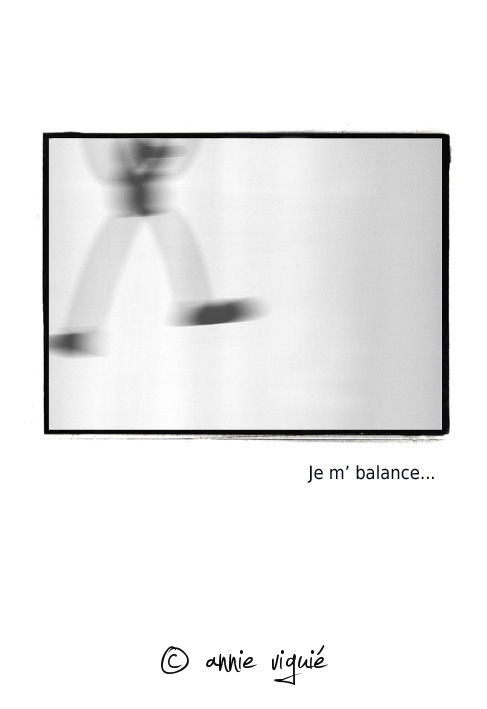 Je m' balance...