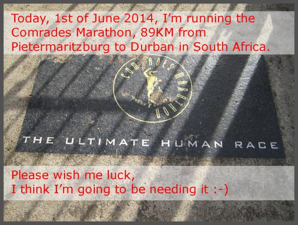 Comrades Marathon 2014, please wish me luck