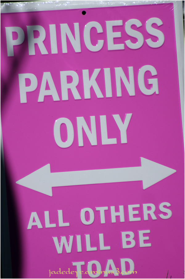 Princess Parking Only!