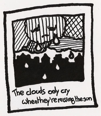 The clouds only cry