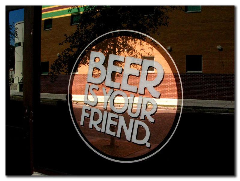 Beer is your Friend...