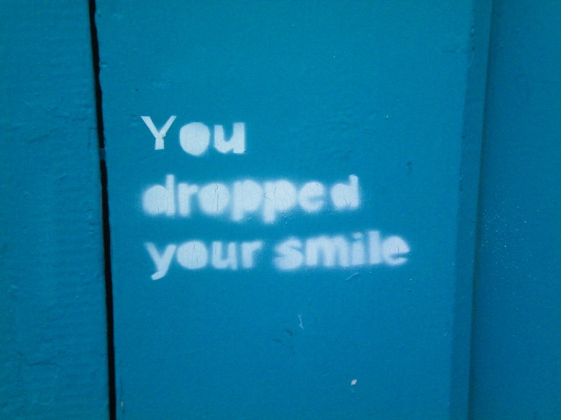 You dropped your smile