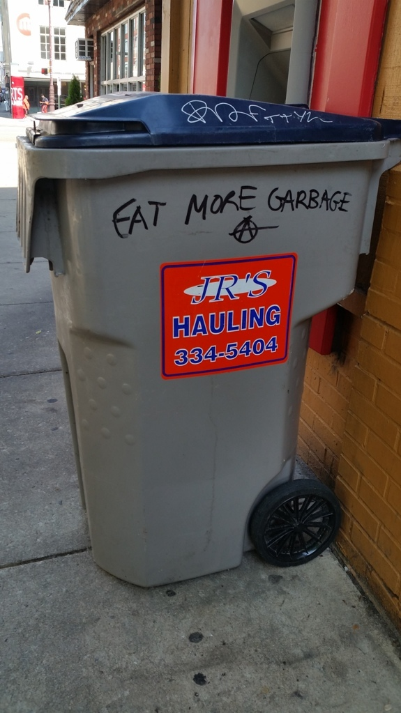 Eat more garbage