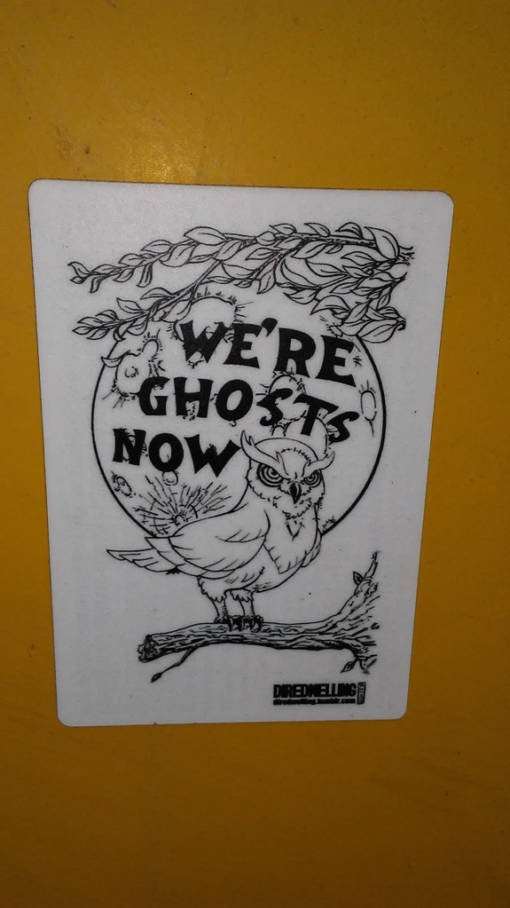 We're ghosts