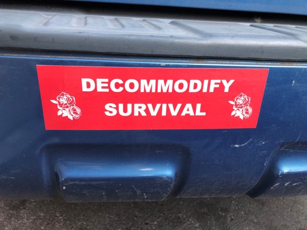 Decommodify survival