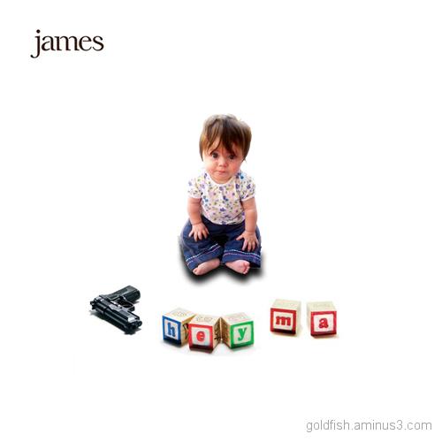 James - Hey Ma 3/4