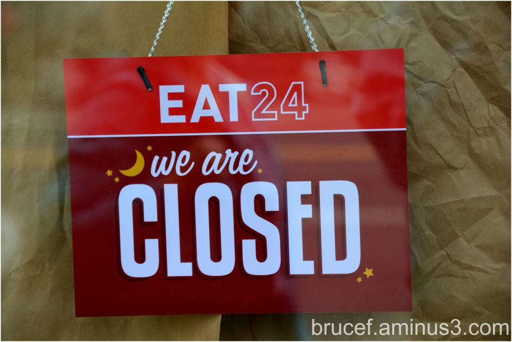 We are always open but now we are closed.