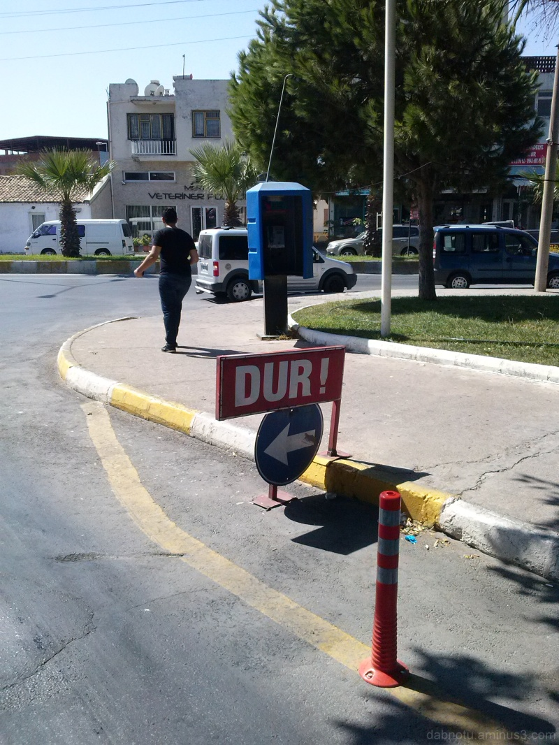 DUR! meaning to stop emphatically in Söke, Turkey.
